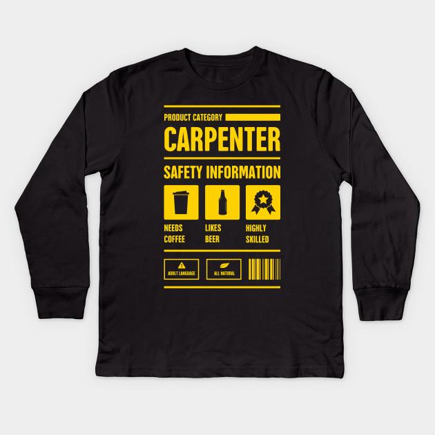 0f4a8312 Funny Carpenter Safety Information - Carpenter - Kids Long Sleeve T ...