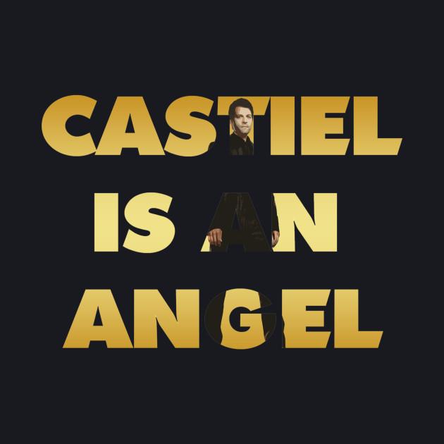 CASTIEL IS AN ANGEL