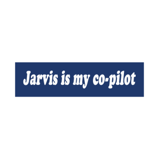 Jarvis is my co-pilot t-shirts