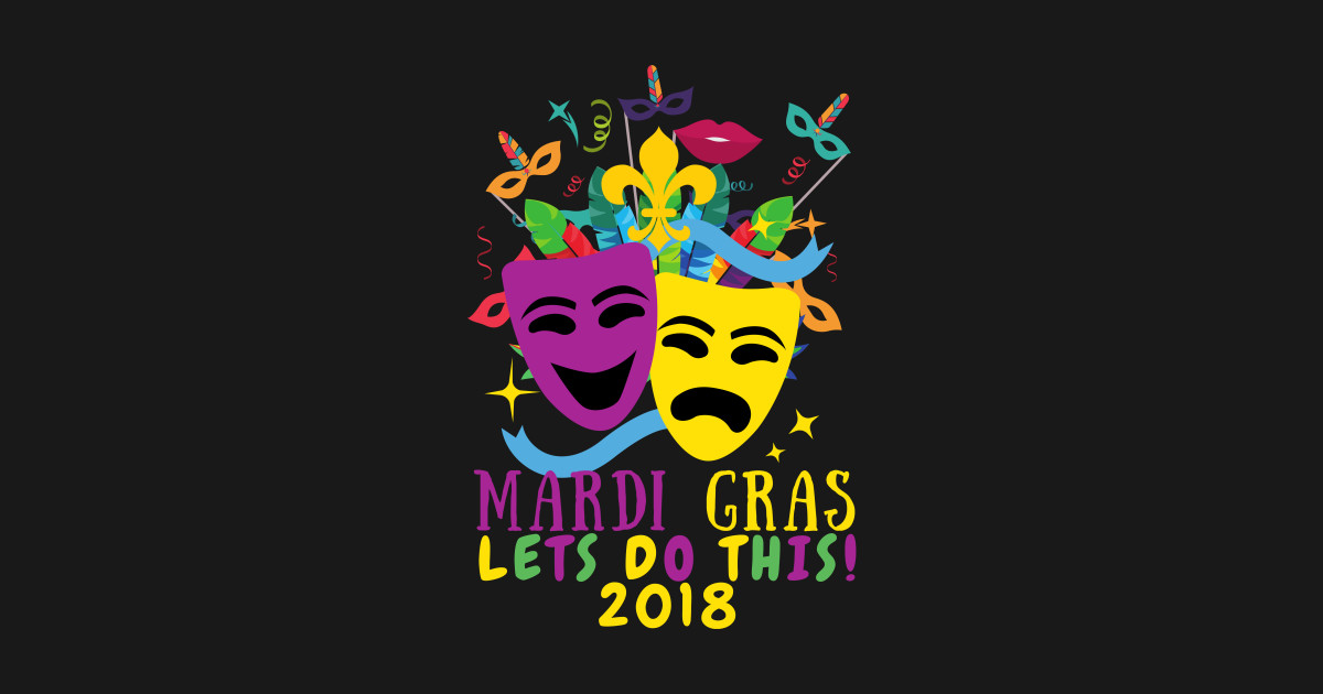 bef40794403b9d MARDI GRAS T-SHIRT 2018, Fleur De Lis New Orleans Party Gift - Mardi Gras -  T-Shirt | TeePublic