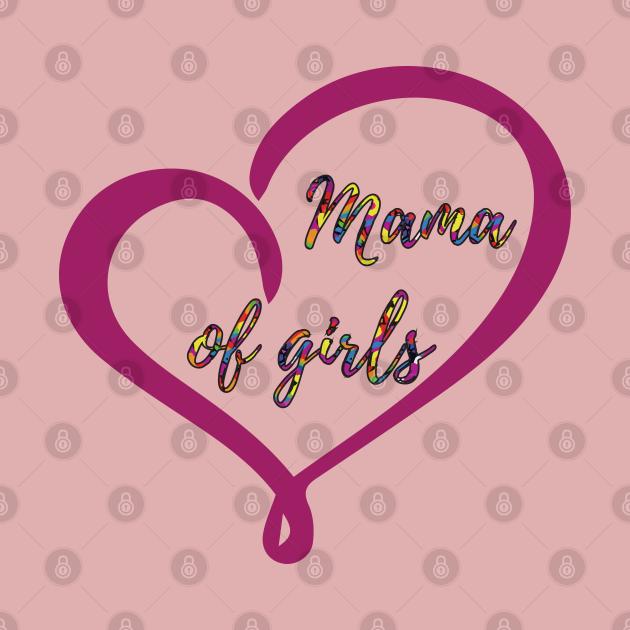 Mama of girls cute design.