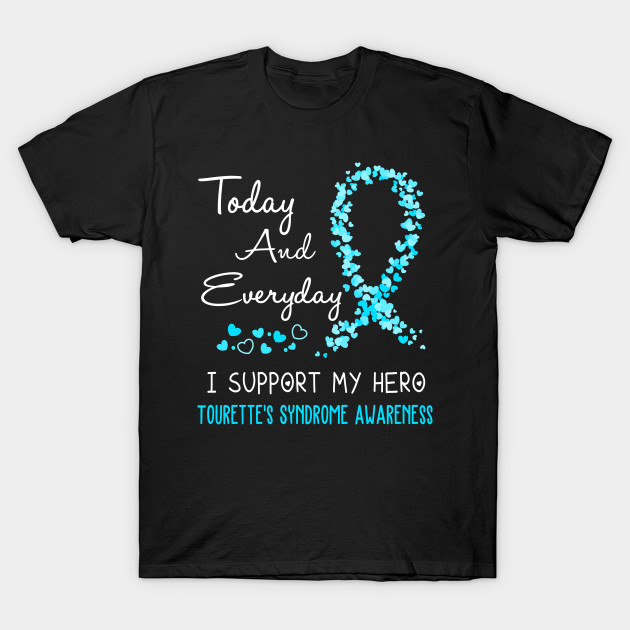 Today And Everyday I Support My Hero Tourette's Syndrome Awareness Support Tourette's Syndrome Warrior Gifts T-Shirt