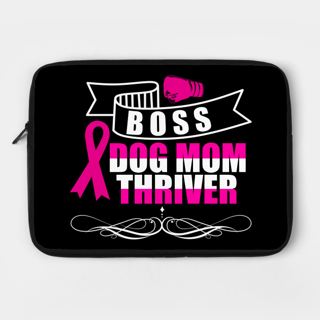Boss Dog Mom Thriver Cancer Awareness Gift by teebazaar