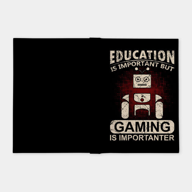 Eductaion Is Important Funny Gaming