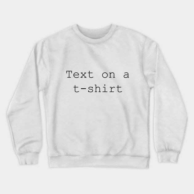 Text on a t-shirt