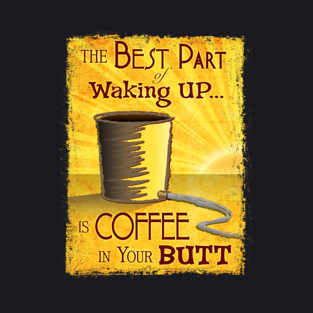 Coffee (Enema) Time!