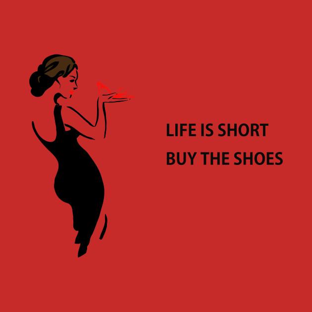 cc20d198ce5a6 Life is short, buy the shoes