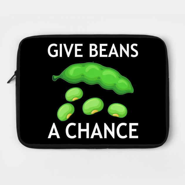 Give Beans A Chance Earth Day