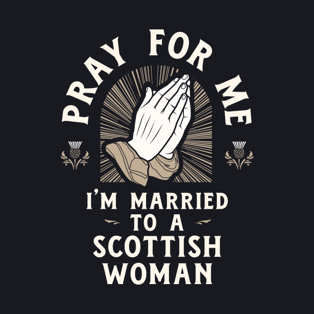 Funny Scottish Quote Pray for Me