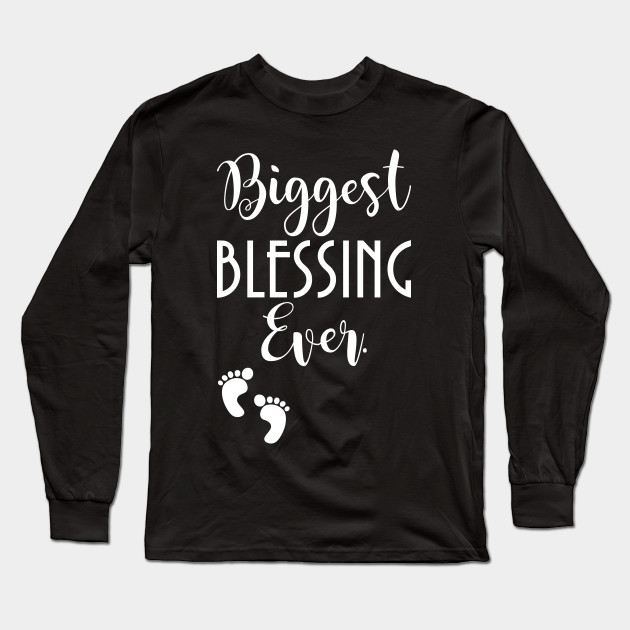 ce789e331 Biggest Blessing Ever Baby Footprints Pregnant Long Sleeve Shirt Long Sleeve  T-Shirt