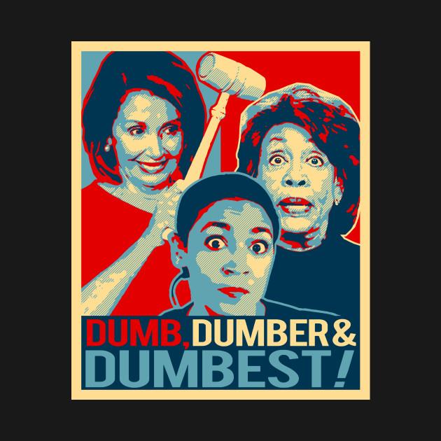 Pelosi Cortez Waters Dumb Dumber and Dumbest