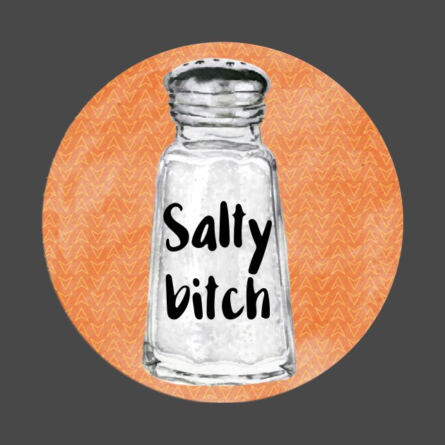 Salty Bitch