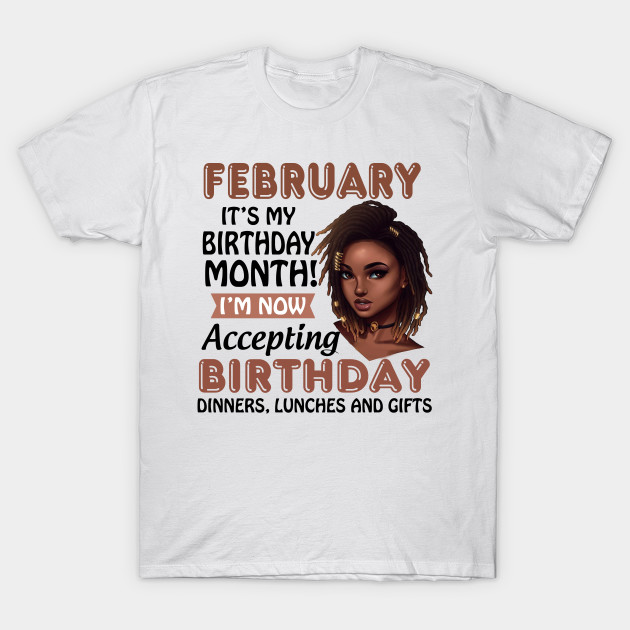 February Its My Birthday Month T Shirt