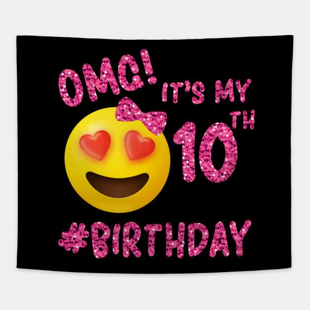 OMG Its My 10th Birthday