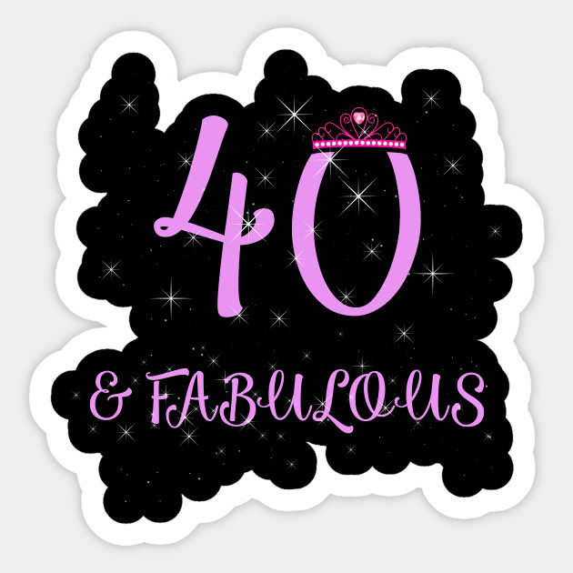 Womens 40th Birthday Gift 40 And Fabulous Sticker