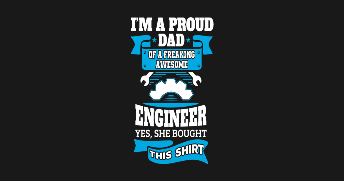 2053337b Engineer (2) Im a Proud Dad of a Freaking Awesome Engineer Kids T-Shirt
