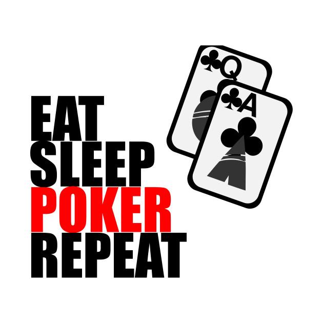 Eat Sleep Poker Repeat