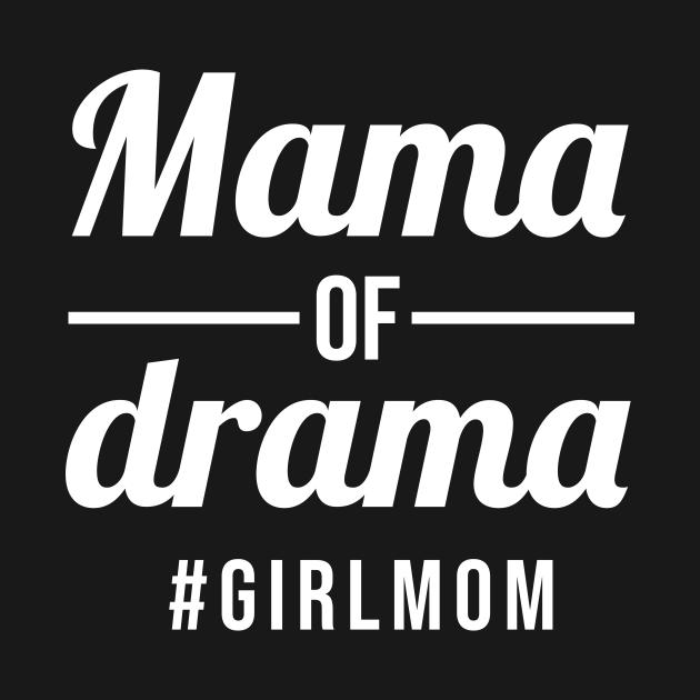 Mama of Drama girl mom