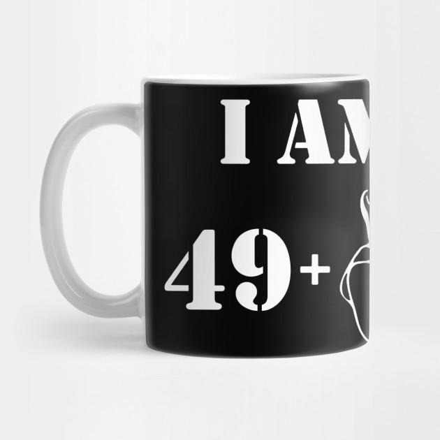 Im 49 Plus One Shirt