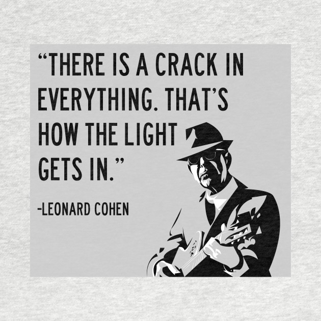 Leonard Cohen There Is A Crack In Everything