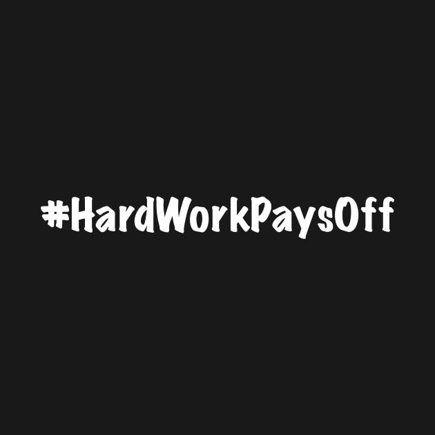 7a977f7c68ed Hard Work Pays Off - Hard Work - Pillow