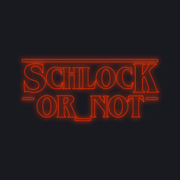 Schlock or Not