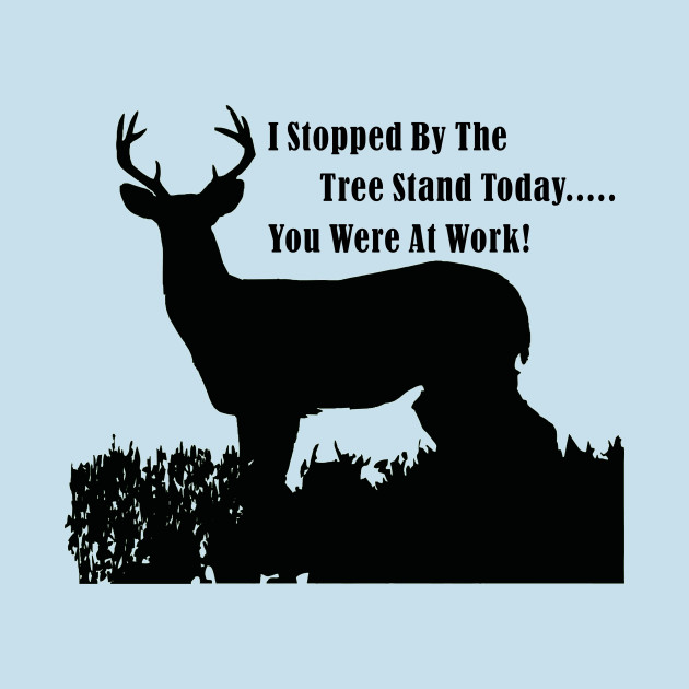 Funny Deer Hunting Tree Stand Quote