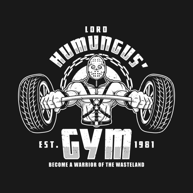 Lord Humungus' Gym T-Shirt