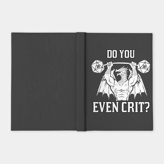 Do You Even Crit?