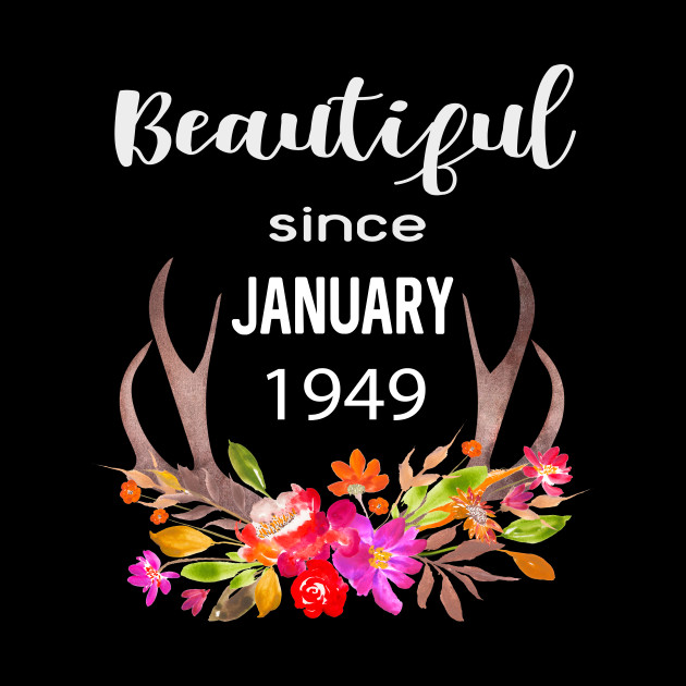 Beautiful Since January 1949 Boho Floral Birthday Gift Women Girls Ladies