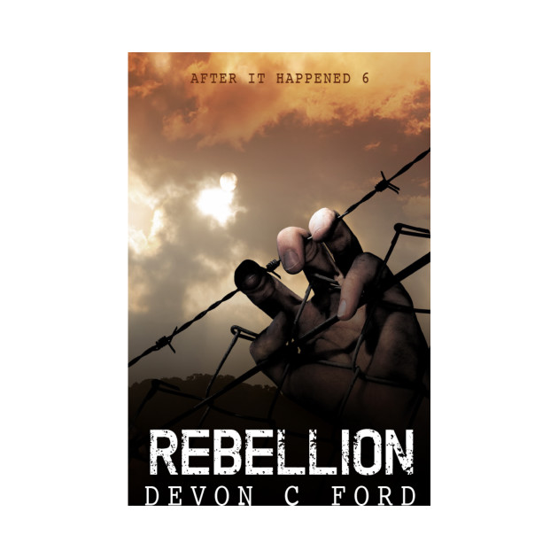 Devon C Ford - After It Happened - Book 6 - Rebellion