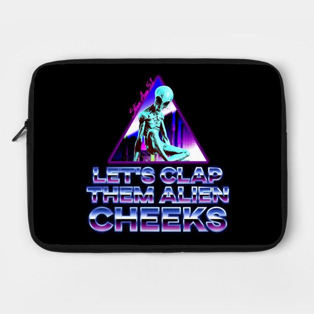 Let's Clap Them Alien Cheeks Aesthetic