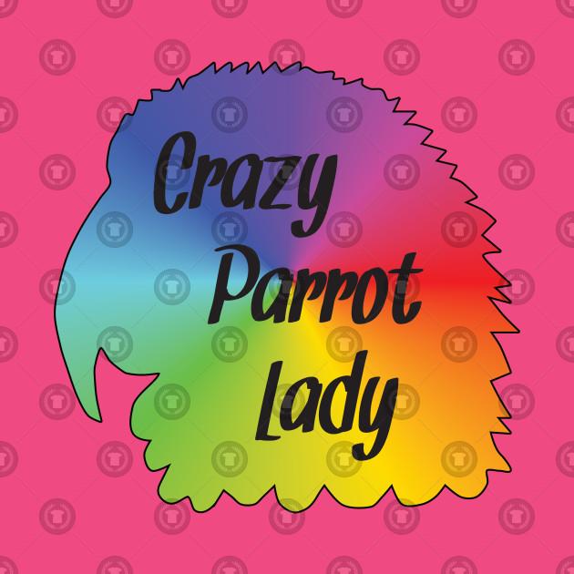 Crazy Parrot Lady