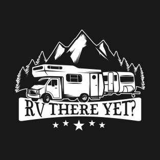 597f031ed5 RV There Yet Funny Camping Roadtrip Glamper T-Shirt
