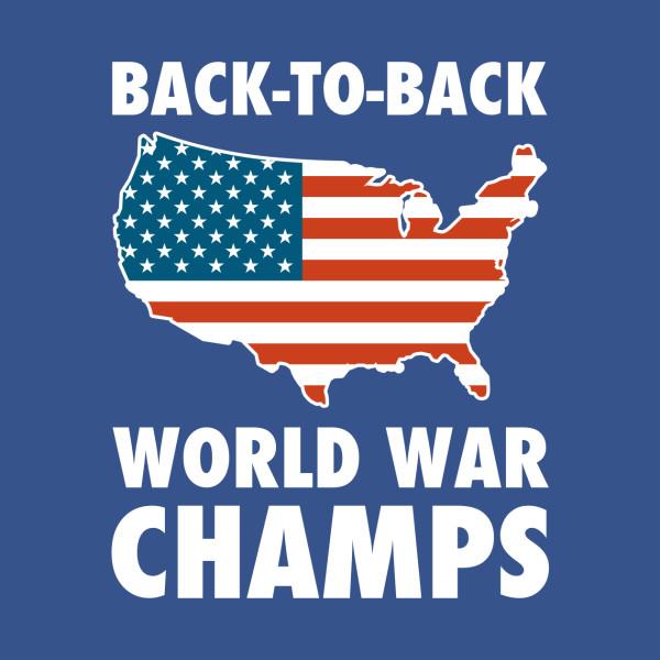 7f8d8abc510f Back To Back World War Champs USA - Back To Back World War Champions -  Posters and Art Prints | TeePublic
