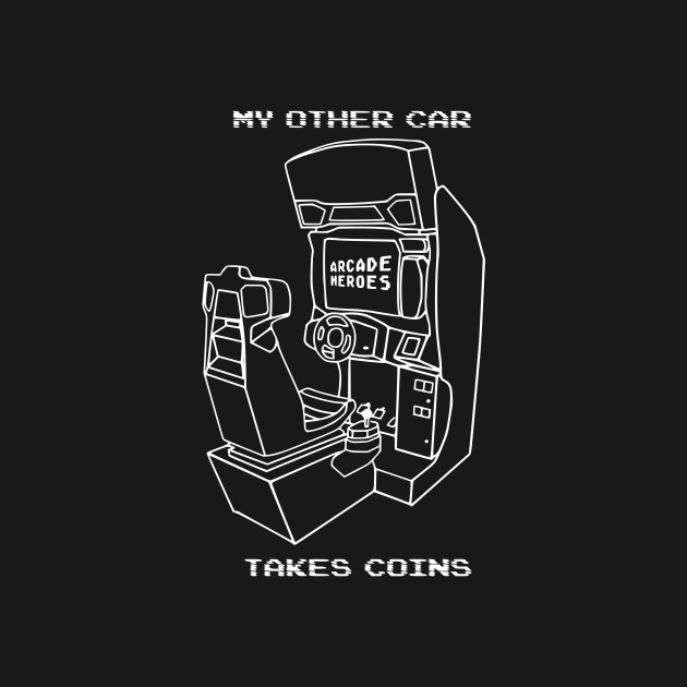 My Other Car Takes Coins