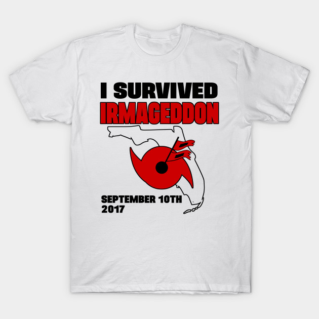 78c282697 I survived hurricane Irma - Irmageddon - Hurricane Irma - T-Shirt ...