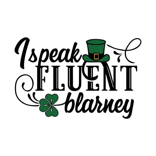 I speak fluent blarney