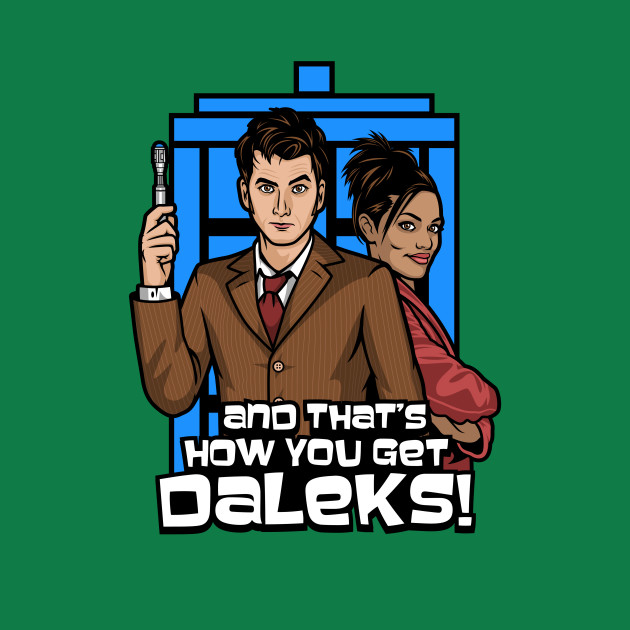 thats how you get daleks
