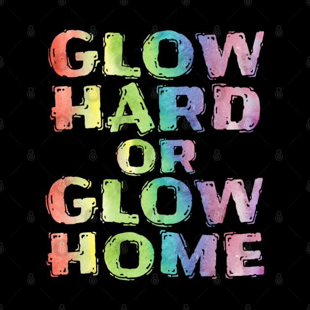 Neon Funny Glow Hard Or Glow Home Vintage Gift