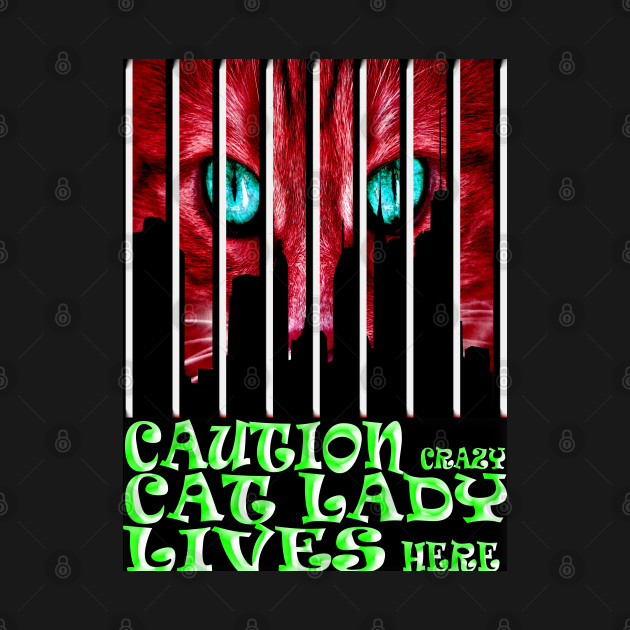 Caution Crazy Cat Lady Lives Here Red Color
