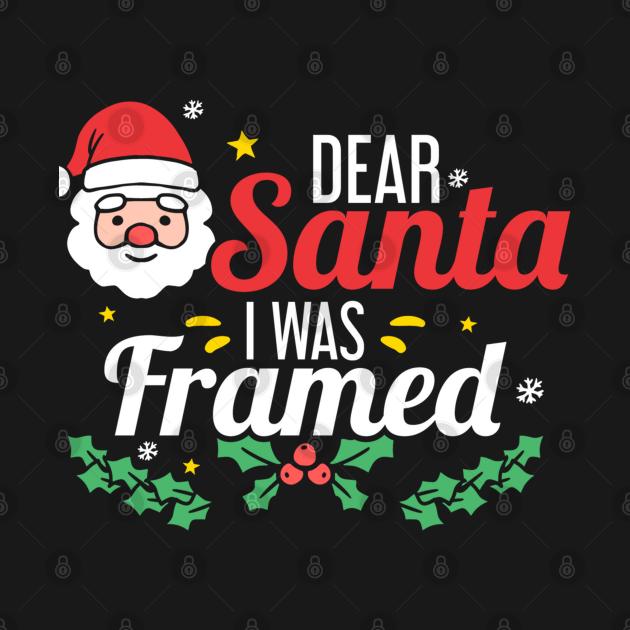 Dear Santa I was framed (dark bg)