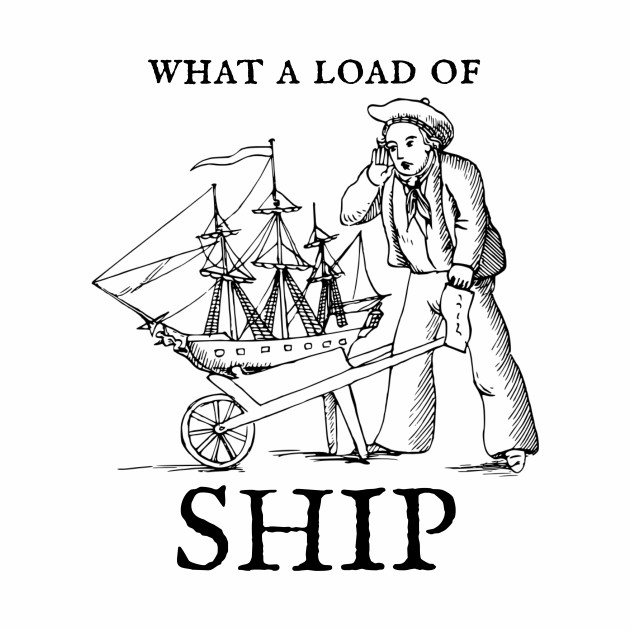 What A Load Of Ship Funny Sailor Design