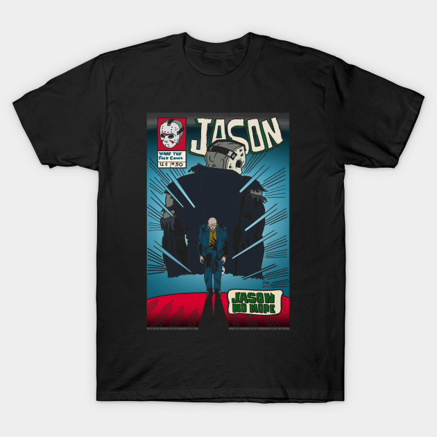 Jason No More T-Shirt-TOZ