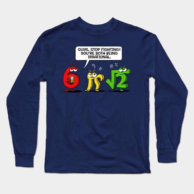 c9778ef2f Funny Math Science Irrational Mathematics Joke Pun Long Sleeve T-Shirt