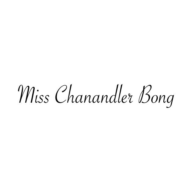 Miss Chanandler Bong