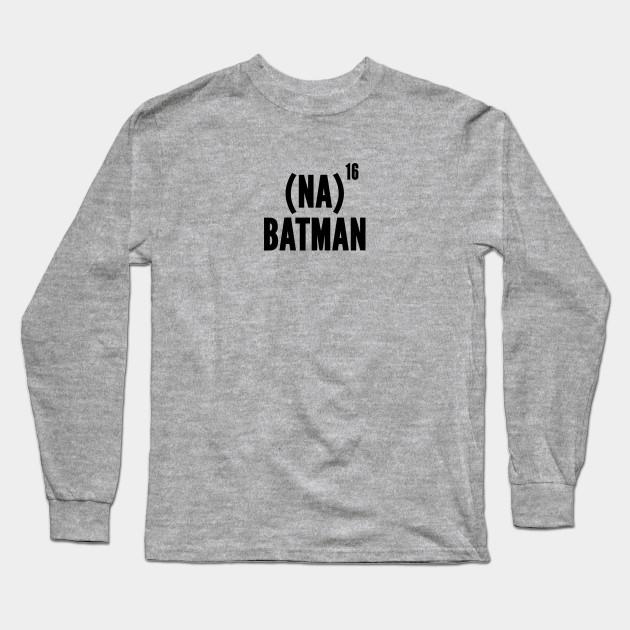 e4403f711 Cute - Funny Batman Joke Statement Humor Slogan Quotes Long Sleeve T-Shirt