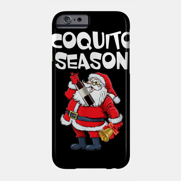 Santa Claus With Wine And Bell Coquito Season TShirt Phone Case