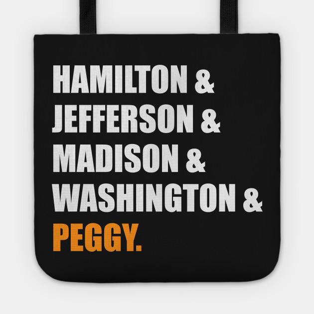 ee9968f9e4ffa5 Hamilton & Jefferson & Madison & Washington & Peggy - Funny Hamilton Tote