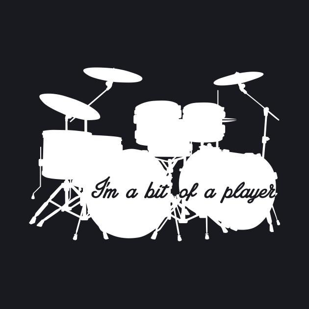 I'm a bit of a player